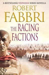 The Racing Factions by Robert Fabbri